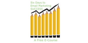 Free Course: 6 Days to Email Marketing Success